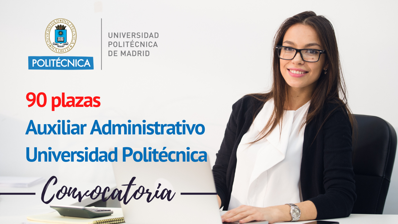 90 plazas Auxiliar Administrativo UPM